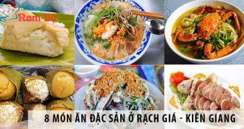8 món ăn đặc sản ở Rạch Giá Kiên Giang nhất định phải thử