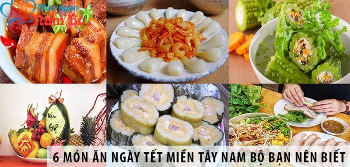 6 món ăn ngày Tết miền Tây Nam Bộ bạn nên biết