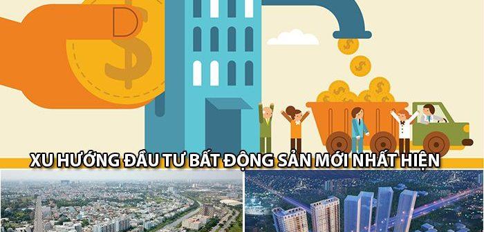 Xu hướng đầu tư bất động sản mới nhất hiện nay là gì?