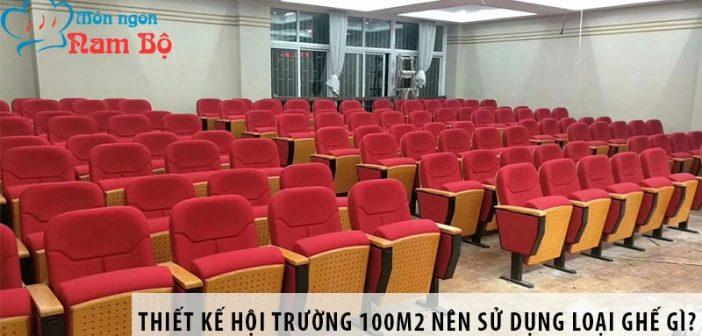 Thiết kế hội trường 100m2 nên sử dụng loại ghế gì? 1