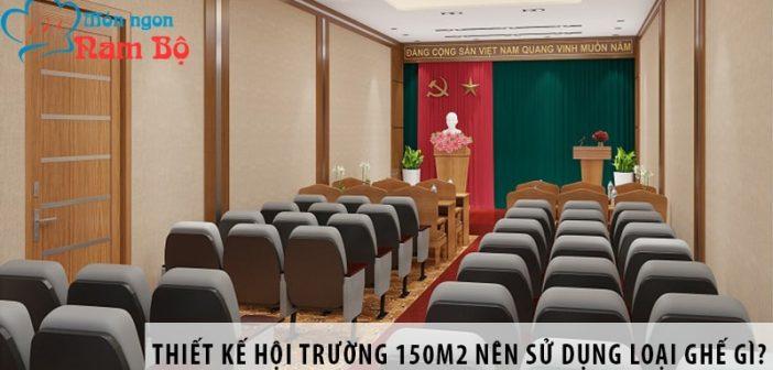 Thiết kế hội trường 150m2 nên sử dụng loại ghế gì? 1