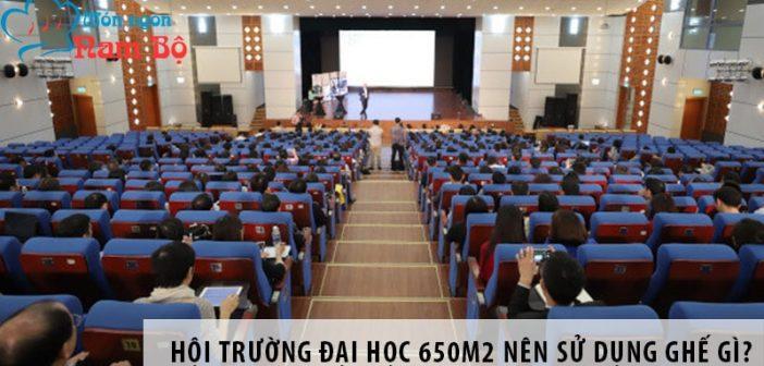 Thiết kế hội trường đại học 650m2 nên sử dụng ghế gì?