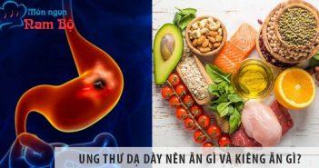 Người bị ung thư dạ dày nên ăn gì và kiêng ăn gì?