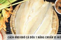 Cách kho khô cá dứa 1 nắng chuẩn vị miền Tây