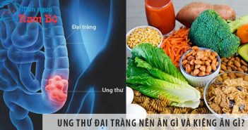 Người bị ung thư đại tràng nên ăn gì, nên kiêng ăn gì?